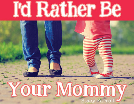 I'd Rather Be Your Mommy Book Review