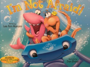 I'm Not Afraid! by Lee Ann Mancini Illustrated by Dan Sharp GLM Publishing, 2016