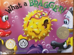 What A Bragger!  by LeeAnn Mancini Illlustrated by Dan Sharp GLM Publishing 2015