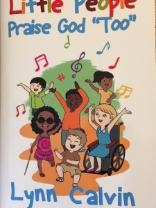 Little People Praise God, too by Lynn Calvin illustrated by Bea May Ybanez
